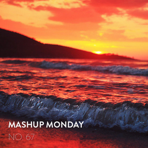 Mashup Monday No. 67