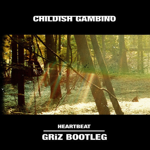 Heartbeat (GRiZ Bootleg Remix) – Childish Gambino