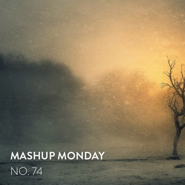 Mashup Monday No. 74