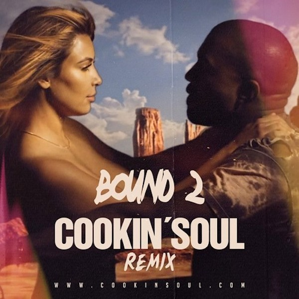 Bound 2 (Cookin Soul Remix) – Kanye West