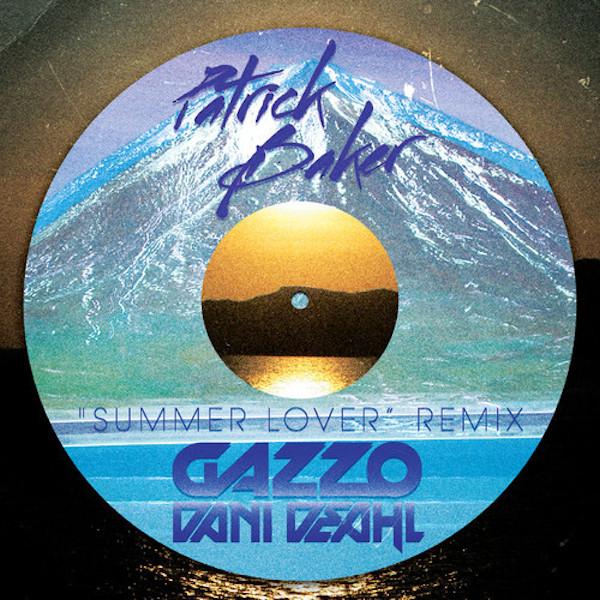 Summer Lover (Gazzo X Dani Deahl Remix) – Patrick Baker