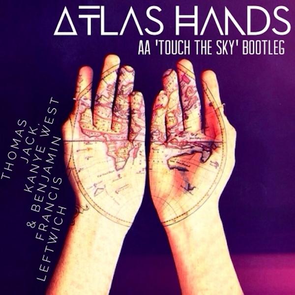 Atlas Hands (DJ AA Bootleg) – Thomas Jack, Kanye West, & Benjamin Francis Leftwich