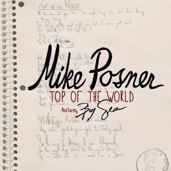 Top Of The World ft. Big Sean (prod. Diplo) – Mike Posner