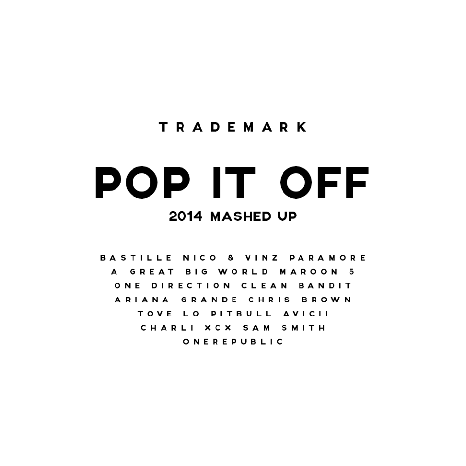 Pop It Off (2014 Mashed Up) – Trademark